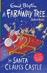 A Faraway Tree Adventure: In Santa Claus's Castle