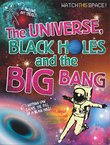 Watch This Space! The Universe, Black Holes and the Big Bang