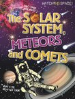 Watch This Space! The Solar System, Meteors and Comets
