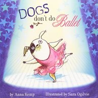 dogs don't do ballet by anna kemp.jpg