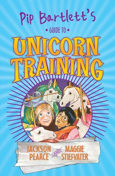 Pip Bartlett's Guide to Unicorn Training #2 (PB) - DO NOT FEED OUT