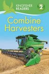 Kingfisher Readers: Combine Harvesters