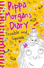 Pippa Morgan's Diary: Trouble and Squeak (EBOOK)