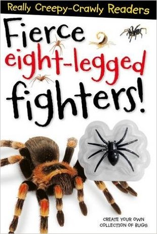Really Creepy-Crawly Readers: Fierce Eight-Legged Fighters!