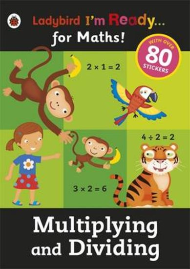 Ladybird I'm Ready... for Maths: Multiplying and Dividing