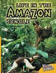 Life in the Amazon Jungle (Non-fiction) Level 21