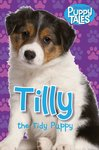 Puppy Tales: Tilly the Tidy Puppy
