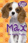 Puppy Tales: Max the Mucky Puppy