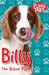 Puppy Tales: Billy the Brave Puppy