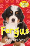 Puppy Tales: Fergus the Friendly Puppy