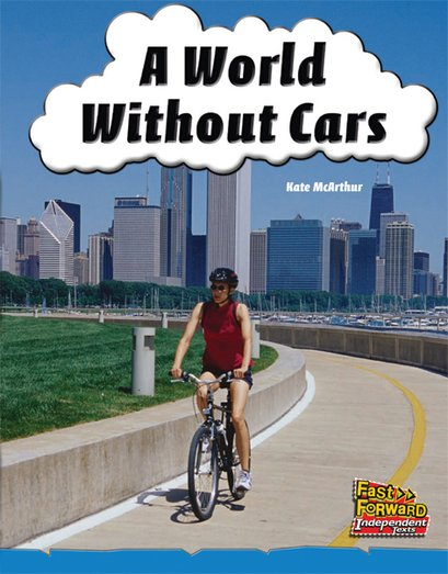 A World Without Cars (Non-fiction) Level 10