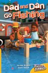 Dad and Dan Go Fishing (Fiction) Level 6
