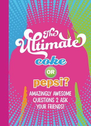 The Ultimate Coke or Pepsi? Amazingly Awesome Questions 2 Ask Your Friends!