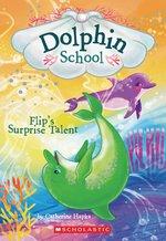 Dolphin School: Flip's Surprise Talent