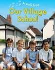 A Walk From: Our Village School