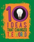 10 Ideas That Changed The World