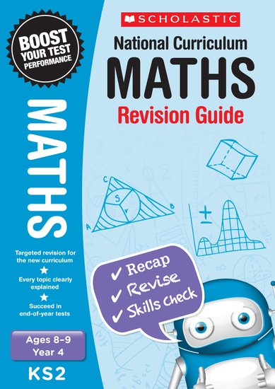 National Curriculum Revision: Maths Revision Guide (Year 4