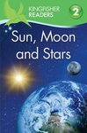 Kingfisher Readers: Sun, Moon and Stars