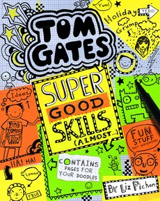 Tom Gates: Super Good Skills (Almost...) (PB)