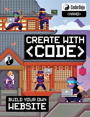 CoderDojo Nano: Create with Code - Build Your Own Website