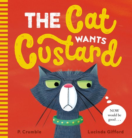 The Cat Wants Custard