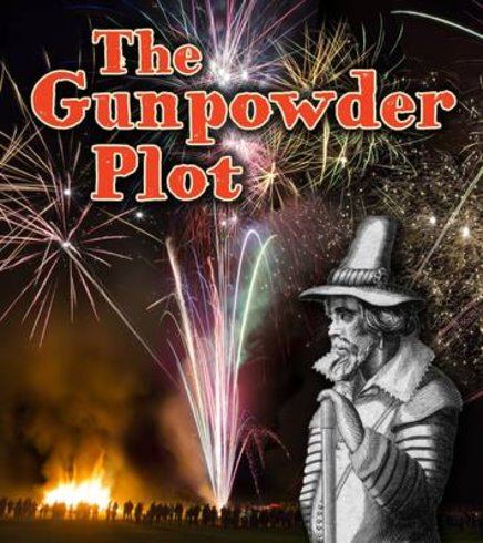 Important Events in History: The Gunpowder Plot