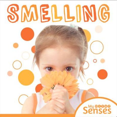 My Senses: Smelling