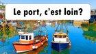 Le port, c'est loin?