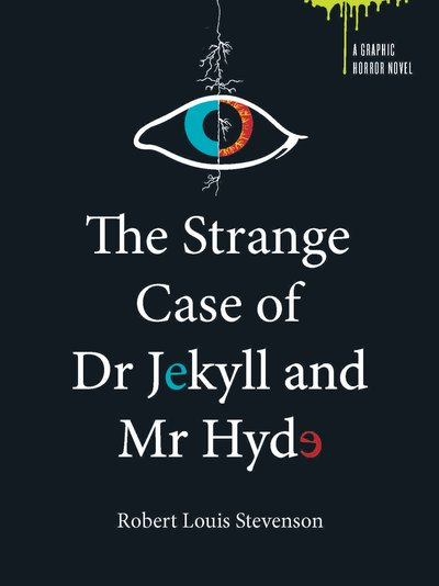 Graphic Horror The Strange Case Of Dr Jekyll And Mr Hyde