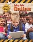 Keep Yourself Safe: Being Safe Online