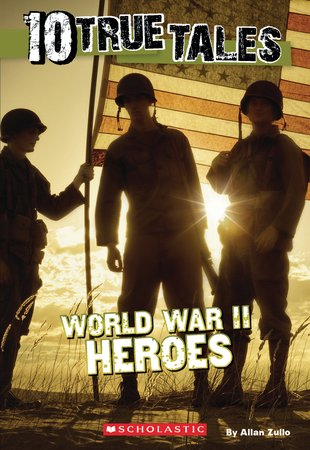 10 True Tales: World War ll Heroes