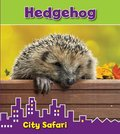 City Safari: Hedgehog