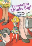 Hopscotch Twisty Tales: Thumbelina Thinks Big!