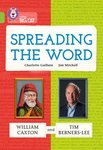 Spreading the Word - William Caxton and Tim Berners-Lee