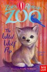 Zoe's Rescue Zoo: The Wild Wolf Cub