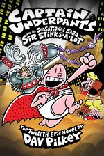 Captain Underpants 12:Captain Underpants and the Sensational Saga of Sir Stinks-A-Lot (PB)
