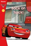 Cars 3 - Back on Track! (Adventures in Reading, Level 1)