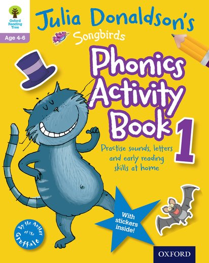 Julia Donaldson's Songbirds: Phonics Activity Book 1