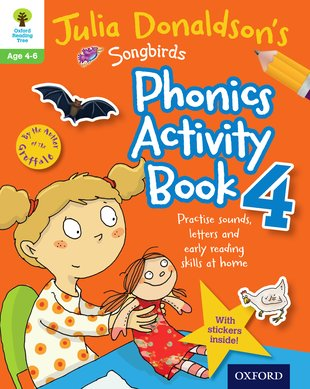 Julia Donaldson's Songbirds: Phonics Activity Book 4