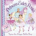 Princess Evie's Ponies: Tiptoe the Magic Ballet Pony