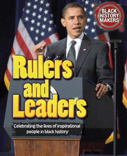 Black History Makers: Rulers and Leaders