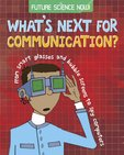 Future Science Now! What's Next for Communication?