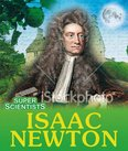 Super Scientists: Isaac Newton