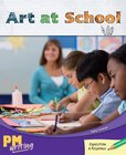 PM Writing 4: Art at School (PM Emerald) Level 26 x 6