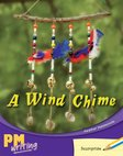 PM Writing 1: A Wind Chime (PM Yellow/Blue) Levels 8, 9 x 6