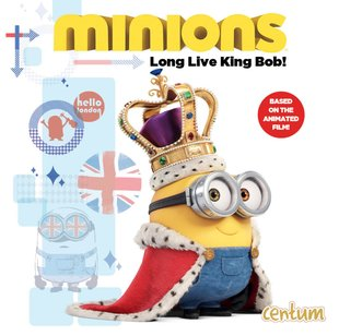 Minions: Long Live King Bob! Storybook