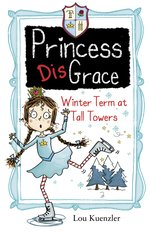 Princess DisGrace: Fourth Term at Tall Towers