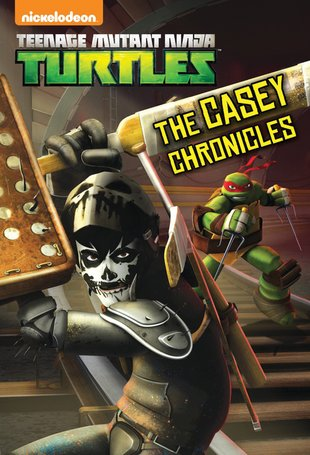 Teenage Mutant Ninja Turtles: The Casey Chronicles Junior Novel