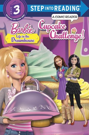 Step into Reading: Barbie: Life in the Dreamhouse - Cupcake Challenge!