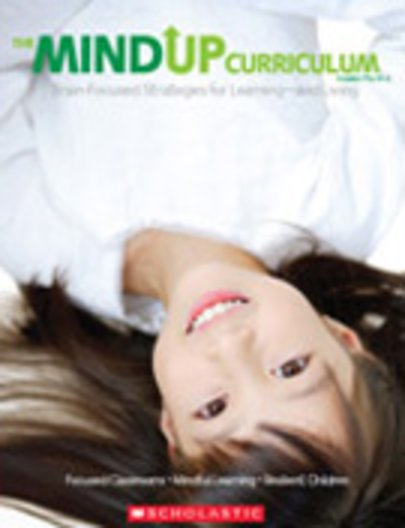 The MindUp Curriculum: Brain-Focused Strategies for Learning and Living - Grades Pre-K2